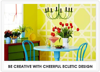 Be Creative with Cheerful Ecletic Design